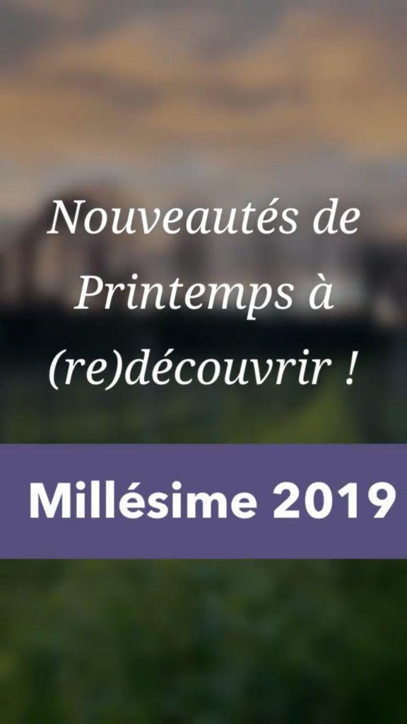 Nouveautés de Printemps – Millésime 2019 !